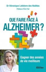Dernières parutions sur Maladie d'Alzheimer, Que faire face à Alzheimer ?