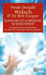 Dernières parutions dans J'ai lu Aventure secrète, Quand Dieu et la médecine se rencontrent