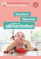 Dernières parutions sur Alimentation de l'enfant, Questions / Réponses autour de l'alimentation 0-3 ans