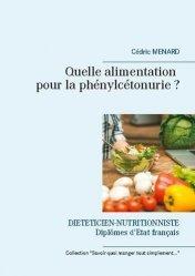 Dernières parutions sur Alimentation - Diététique, Quelle alimentation pour la phénylcétonurie ?