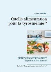 Dernières parutions sur Alimentation - Diététique, Quelle alimentation pour la tyrosinémie ?