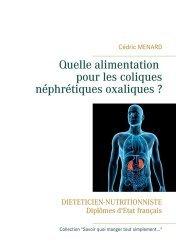 Dernières parutions sur Alimentation - Diététique, Quelle alimentation pour les coliques néphrétiques oxaliques ?