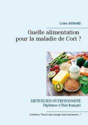 Dernières parutions sur Alimentation - Diététique, Quelle alimentation pour la maladie de Cori ?