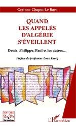Dernières parutions dans Histoire de vie et formation, Quand les appelés d'Algérie s'éveillent. Denis, Philippe, Paul et les autres...