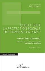 Dernières parutions sur Economie de la santé, Quelle sera la protection sociale des Français en 2025 ?