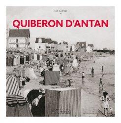 Dernières parutions dans Images d'Antan, Quiberon d'antan. A travers la carte postale ancienne