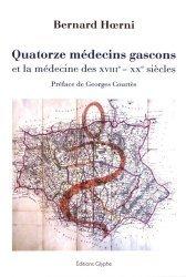 Dernières parutions dans Société, histoire et médecine, Quatorze médecins gascons et la médecine des XVIIIe-XXe siècles