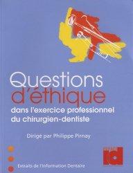 Dernières parutions sur Gestion du cabinet, Questions d'éthique dans l'exercice professionnel du chirurgien-dentiste