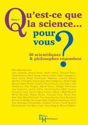 Qu'est-ce que la science... pour vous ? 50 scientifiques et philosophes répondent