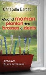 Dernières parutions sur Témoignages, Quand maman plantait des brosses à dents