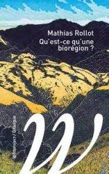 Dernières parutions dans Petite bibliothèque d'écologie, Qu'est-ce qu'une biorégion ?