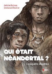 Dernières parutions dans belin sciences, Qui était Néandertal ?  L'enquête illustrée