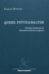 Dernières parutions sur Concepts - Notions, Queer psychanalyse : clinique mineure et déconstructions du genre