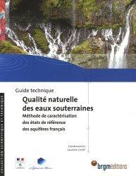 Souvent acheté avec Guide des plus beaux coléoptères de France dans leur milieu, le Qualité naturelle des eaux souterraines Méthode de caractérisation des états de référence des aquifères français