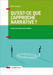 Dernières parutions dans Accompagnement et coaching, Qu'est-ce que l'approche narrative ? Introduction à l'usage de tous