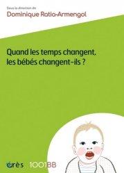 Dernières parutions dans 1001 BB, Quand les temps changent, les bébés changent-ils ?