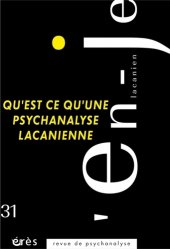 Dernières parutions dans L'en-Je lacanien, Qu'est-ce qu'une psychanalyse lacanienne ?