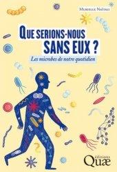 Dernières parutions sur Microbiologie, Que serions nous sans eux ?