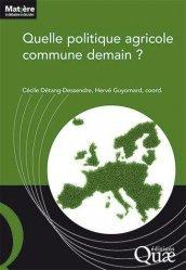 Dernières parutions sur Pesticides, Quelle politique agricole commune demain ?