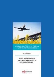 Dernières parutions dans Académie des technologies, Quel avenir pour les biocarburants aéronautiques ?
