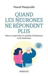 Dernières parutions sur Alzheimer et Parkinson, Quand les neurones ne répondent plus