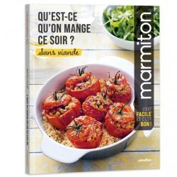 Dernières parutions sur cuisine végétarienne, Qu'est ce qu'on mange ce soir ? Sans viande
