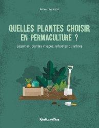Souvent acheté avec Le grand guide de soins pour les ânes, le Quelles plantes choisir en permaculture?