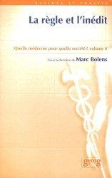 Dernières parutions dans science et societe, Quelle médecine pour quelle société ? Volume 4, La règle et l'inédit