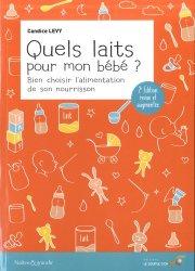 Dernières parutions dans Naître et grandir, Quels laits pour mon bébé ?