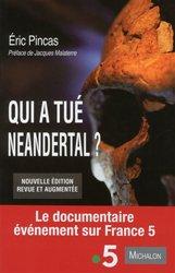 Dernières parutions sur La préhistoire, Qui a tué neandertal ? Enquête sur la disparition la plus fascinante de l'histoire de l'humanité