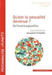 Dernières parutions sur Analyse - Cure - Transfert, Qu'est la sexualité devenue ?
