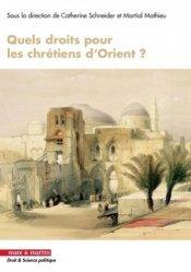 Dernières parutions sur Sciences politiques, Quels droits pour les chrétiens d'Orient ?