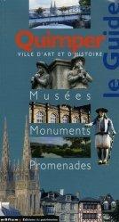 Dernières parutions dans Le Guide, Quimper. Musées, monuments, promenades