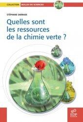 Dernières parutions dans Bulles de sciences, Quelles sont les ressources de la chimie verte ?