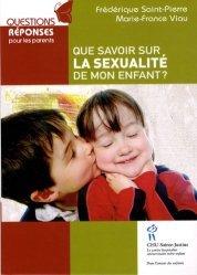 Dernières parutions dans Questions réponses parents, Que savoir sur la sexualité de mon enfant ?