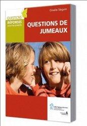 Dernières parutions dans Questions réponses parents, Questions de jumeaux. Réponses multiples