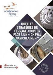 Dernières parutions dans Les cahiers du Collège des métiers, Quelles stratégies de ferrage adopter face à un cheval naviculaire ?
