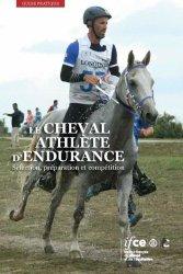 Dernières parutions sur Pratique de l'équitation, Quel cheval pour la discipline de l'endurance ?