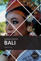 Dernières parutions sur Asie, Quelque chose de Bali