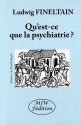 Dernières parutions sur Psychiatrie, Qu'est-ce que la psychiatrie ?
