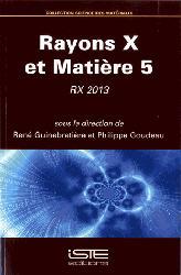 Dernières parutions sur Sciences des matériaux, Rayons X et matière 5 - RX 2013