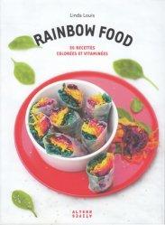 Dernières parutions dans Arts culinaires, Rainbow Food. 50 recettes colorées et vitaminées