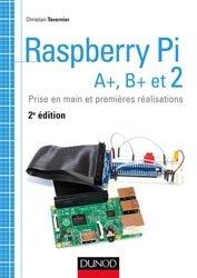 Dernières parutions dans Tous makers !, Raspberry Pi A+, B  et 2 - Prise en main et premières réalisations