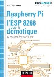 Dernières parutions dans Tous makers !, Raspberry Pi et l'ESP 8266 pour la domotique