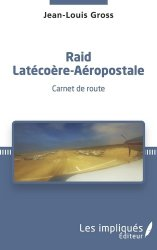 Dernières parutions sur Histoire de l'aviation, Raid Laécoère-Aéropostale