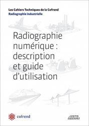 Dernières parutions dans Les Cahiers Techniques de la Cofrend, Radiographie numérique : description et guide d'utilisation