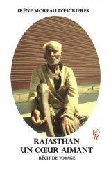 Dernières parutions sur Récits de voyages-explorateurs, Rajasthan, un coeur aimant