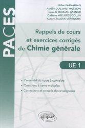 Dernières parutions sur UE1 Chimie générale, Rappels de cours et exercices corrigés de chimie générale - UE1 chimie organique, chimie générale, biochimie,