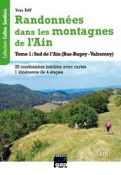 Dernières parutions sur Alpinisme - Escalade - Trail - Randos, Randonnées dans les montagnes de l'Ain - tome 1