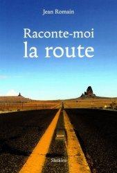 Dernières parutions sur Récits de voyages-explorateurs, Raconte-moi la route